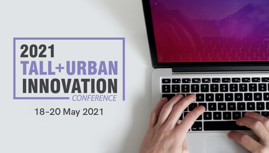 2021 Tall + Urban Innovation Conference