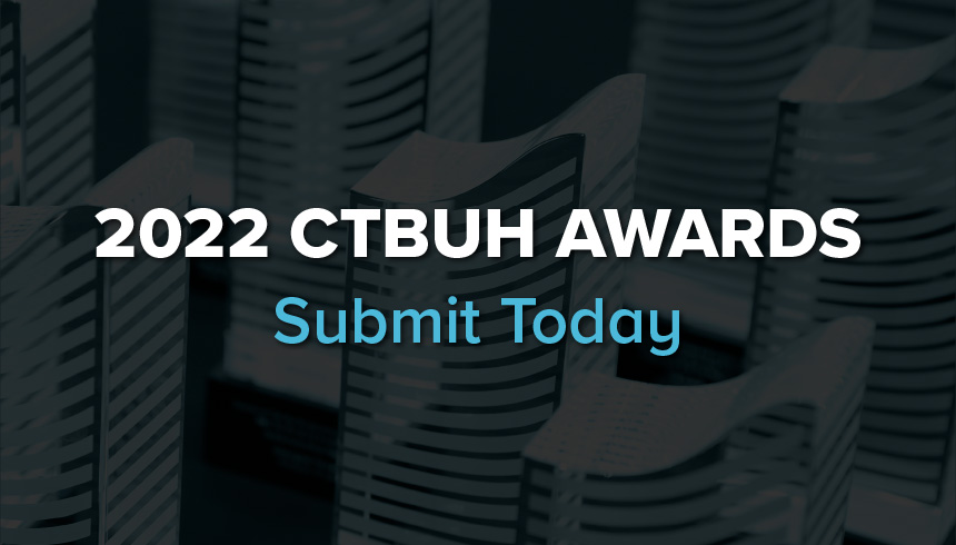 2022 CTBUH Awards: Submissions Due in 2 Weeks